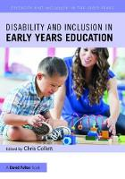 Disability and Inclusion in Early Years Education by Chris Collett