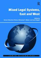 Mixed Legal Systems, East and West by Professor Vernon Valentine Palmer, Mohamed Y. Mattar
