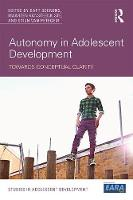 Autonomy in Adolescent Development Towards Conceptual Clarity by Bart Soenens