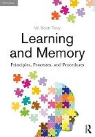 Learning and Memory Basic Principles, Processes, and Procedures, Fifth Edition by W. Scott Terry