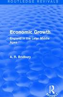Economic Growth England in the Later Middle Ages by A. R. Bridbury
