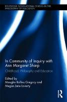 In Community of Inquiry with Ann Margaret Sharp Philosophy, Childhood and Education by Maughn Gregory