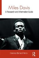 Miles Davis A Research and Information Guide by Clarence Bernard Henry