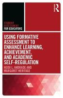 Using Formative Assessment to Enhance Learning, Achievement, and Academic Self-Regulation by Heidi L. (SUNY, Albany, USA) Andrade, Margaret (UCLA, USA) Heritage
