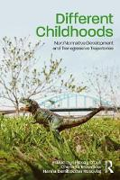 Different Childhoods Non/Normative Development and Transgressive Trajectories by Lindsay O'Dell