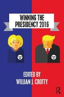 Winning the Presidency 2016 by William J. Crotty