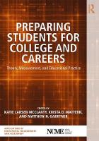 Preparing Students for College and Careers Theory, Measurement, and Educational Practice by Katie Larsen McClarty
