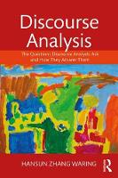 Discourse Analysis The Questions Discourse Analysts Ask and How They Answer Them by Hansun Zhang (Teacher's College, Columbia University, USA) Waring