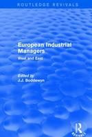 European Industrial Managers West and East by J. J. Boddewyn