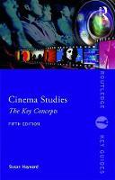 Cinema Studies The Key Concepts by Susan (University of Exeter, UK) Hayward