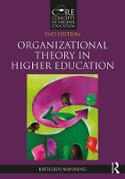 Organizational Theory in Higher Education by Kathleen (University of Vermont, USA) Manning