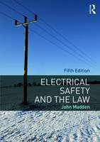 Electrical Safety and the Law by John M. Madden
