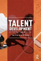 Talent Development A Practitioner Guide by Dave Collins, Aine MacNamara
