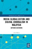 Media Globalization and Digital Journalism in Malaysia A Hierarchy of Influences on Network Newswork in Glocal Spheres by Amira Firdaus
