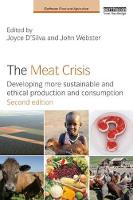 The Meat Crisis Developing More Sustainable and Ethical Production and Consumption by Joyce D'Silva