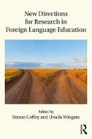 New Directions for Research in Foreign Language Education by Simon (King's College London, UK) Coffey