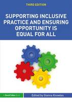 Supporting Inclusive Practice and Ensuring Opportunity is Equal for All by Gianna Knowles