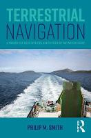 Terrestrial Navigation A Primer for Deck Officers and Officer of the Watch Exams by Phil Smith