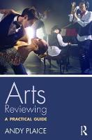 Arts Reviewing A Practical Guide by Andy Plaice