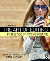 The Art of Editing in the Age of Convergence by Brian S. Brooks, James L. Pinson