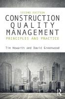 Construction Quality Management Principles and Practice by Tim (Northumbria University UK) Howarth, David (Northumbria University UK) Greenwood