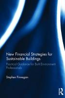 New Financial Strategies for Sustainable Buildings Practical Guidance for Built Environment Professionals by Stephen (University of Liverpool, UK) Finnegan