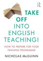 Take off into English Teaching! How to Prepare for Your Secondary Teacher Training Programme by Nicholas McGuinn
