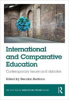 International and Comparative Education Contemporary issues and debates by Brendan Bartram