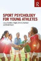 Sport Psychology for Young Athletes by Camilla J. (Swansea University, UK) Knight