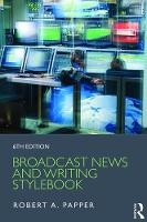 Broadcast News and Writing Stylebook by Robert A. Papper