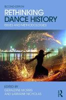 Rethinking Dance History Issues and Methodologies by Larraine Nicholas