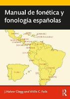 Manual De Fonetica y Fonologia Espanolas by Joseph Halvor Clegg, Willis Clark Fails