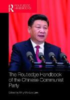 Routledge Handbook of the Chinese Communist Party by Willy Wo-Lap Lam
