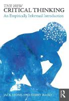 The New Critical Thinking An Empirically Informed Introduction by Jack Lyons, Barry Ward