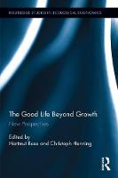 The Good Life Beyond Growth New Perspectives by Hartmut Rosa