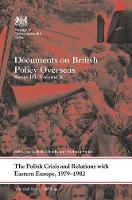The Polish Crisis and Relations with Eastern Europe, 1979-1982 Documents on British Policy Overseas by Isabelle Tombs