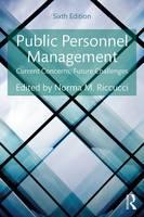 Public Personnel Management Current Concerns, Future Challenges by Norma M. Riccucci