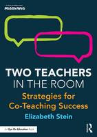 Two Teachers in the Room Strategies for Co-Teaching Success by Elizabeth Stein