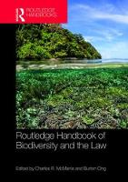 Routledge Handbook of Biodiversity and the Law by Charles R. (Washington University in St. Louis, USA) McManis