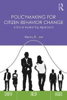 Policymaking for Citizen Behavior Change A Social Marketing Approach by Nancy R. (University of Washington, USA) Lee
