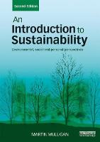 An Introduction to Sustainability Environmental, Social and Personal Perspectives by Martin (RMIT University, Australia) Mulligan