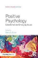 Positive Psychology Established and Emerging Issues by Dana S. (Moravian College, USA) Dunn