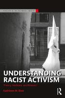 Understanding Racist Activism Theory, Methods and Research by Kathleen M. Blee