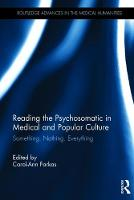 Reading the Psychosomatic in Medical and Popular Culture Something. Nothing. Everything by Carol-Ann Farkas