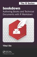 Bookdown Authoring Books and Technical Documents with R Markdown by Yihui Xie