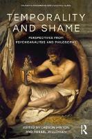 Temporality and Shame Perspectives from Psychoanalysis and Philosophy by Ladson Hinton