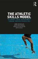 The Athletic Skills Model Optimizing Talent Development Through Movement Education by Keith Davids