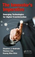 The Innovator's Imperative Emerging Technologies for Digital Transformation by Stephen J. Andriole