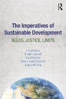 The Imperatives of Sustainable Development Needs, Justice, Limits by Erling Holden, Kristin (Norwegian School of Economics, Bergen, Norway) Linnerud, David Banister, Valeria Jana Schwanitz