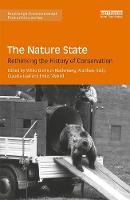 The Nature State Rethinking the History of Conservation by Claudia Leal